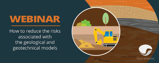 Webinar Geovariances   How to reduce the risks associated with the geological and geotechnical models